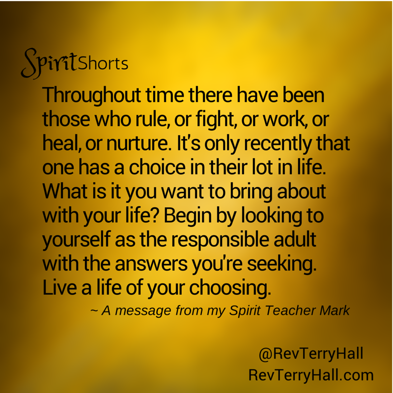 a spirit message about living a life of our choosing