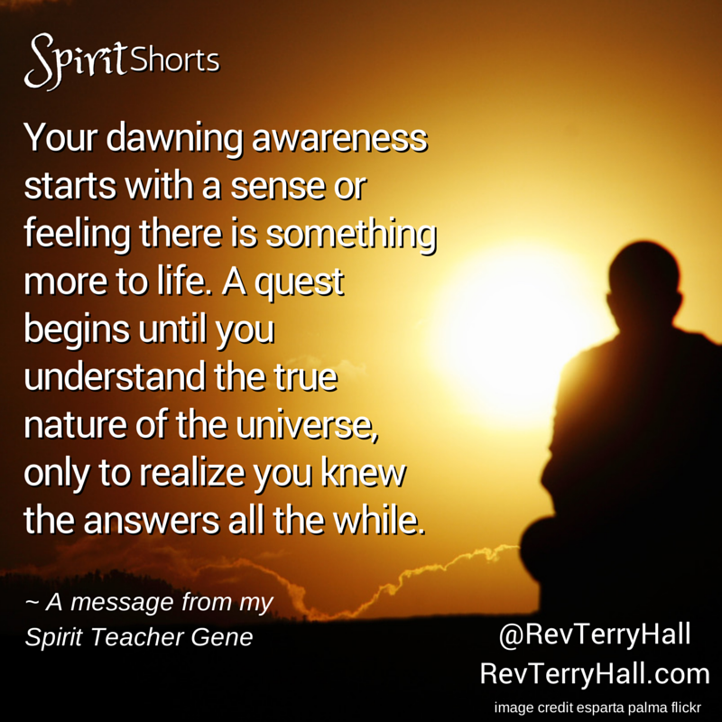 Spirit Shorts by San Diego Clairvoyant Terrry Hall - Your Dawning Awareness
