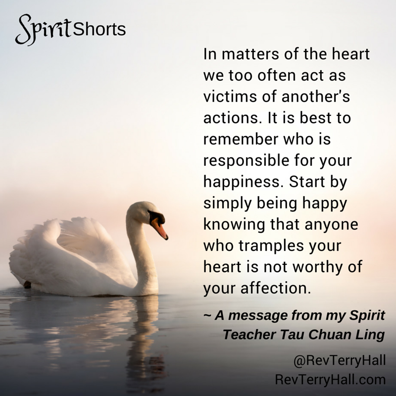 In matters of the heart we too often act as victims of another's actions. It is best to remember who is responsible for your happiness. Start by simply being happy knowing that anyone who tramples your heart is not worthy of your affection.
