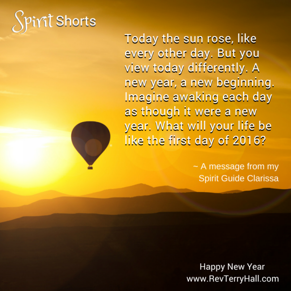 Today the sun rose, like every other day. But you view today differently. A new year, a new beginning. Imagine awaking each day as though it were a new year. What will your life be like the first day of 2016?