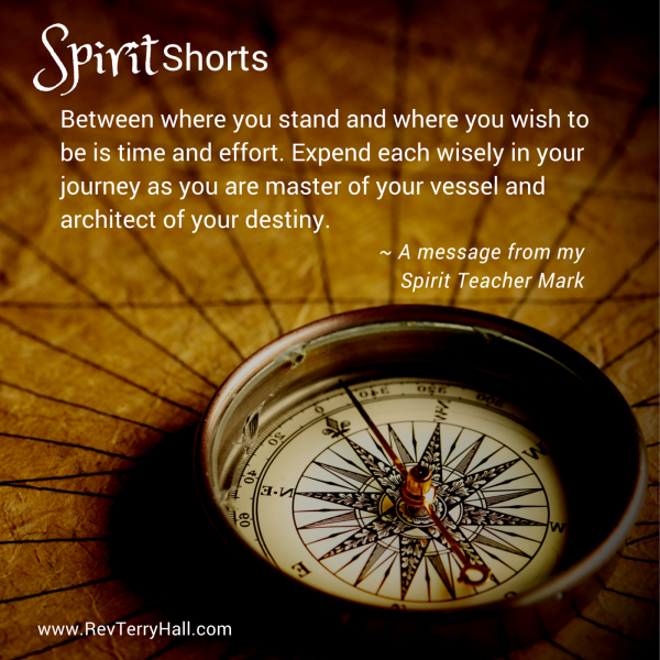 Master of your Vessel. Spirit Shorts are daily messages from spirit by psychic medium terry hall