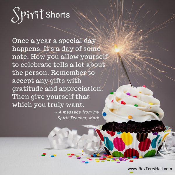 Once a year a special day happens. It's a day of some note. How you allow yourself to celebrate tells a a lot about the person. Remember to accept what is given with gratitude and appreciation. Then be sure to give yourself what it is you truly want. Get a free psychic reading for your birthday